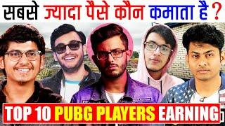 Top 10 PUBG Players Earning | Richest Streamer Of India | PUBG Mobile