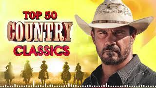 Top 50 Best Classic Country Songs Of All Time - Most Popular Classic Country Songs Ever