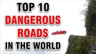 Top 10 Roads in the World | Dangerous & Unbelievable Roads
