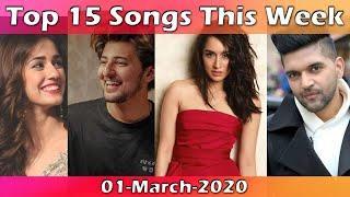 Top 15 Songs This Week. Hindi & Punjabi Songs (01-March-2020)  Latest Bollywood Songs 2020