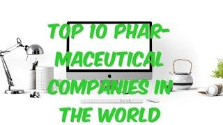 Top 10 pharmaceutical companies in  world /who are the top 10 ten pharmaceutical companies in world