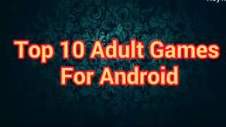 Top 10 adult 18+ popular games 2019   you need to play before its too late 2019