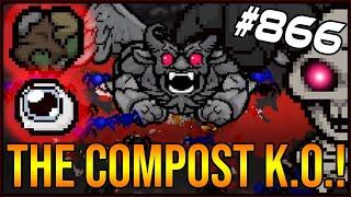 THE COMPOST K.O.! - The Binding Of Isaac: Afterbirth+ #866