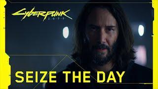 Cyberpunk 2077 — Seize the Day