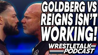 Have WWE SOLVED Empty Arena Problem?! Goldberg vs. Roman Reigns ISN'T WORKING! | WrestleTalk Podcast