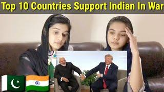 Top 10 Countries Support India In Every Situation |Pakistani Reaction|