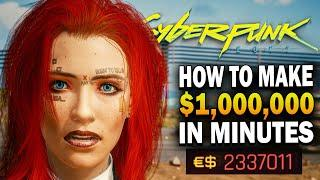 How To Make $1,000,000 In Minutes! Cyberpunk 2077 Money Guide
