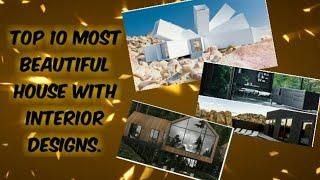 Top 10 most beautiful Houses with interior designs | Modern Houses | Luxury House | Furniture |