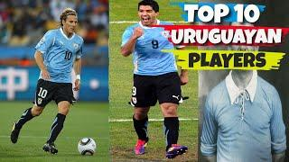 TOP 10 URUGUAYAN FOOTBALLERS OF ALL TIME