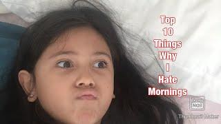 Top 10 Thing Why I Hate Mornings!