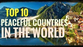 TOP 10 PEACEFUL COUNTRIES IN THE WORLD || IN YEAR 2020 || TOP 10 || MOST PEACE FUL COUNTRIES..