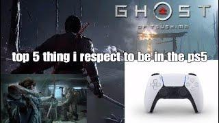 Top 10 thing that i respect to be in the ps5