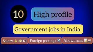 Top 10 highest paying government jobs in India with good reputation.
