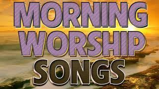 Top 100 Praise & Worship Songs - Best Morning Worship Songs All Time - Latest Christian Gospel