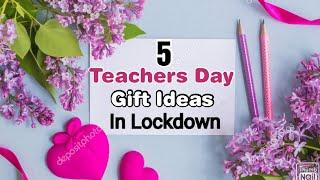 5 Amazing DIY Teacher's Day Gift Ideas During Quarantine | Teachers Day Gifts | Teachers Day 2020