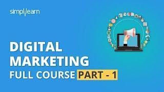 Digital Marketing Course Part - 1 | Digital Marketing Tutorial For Beginners | Simplilearn