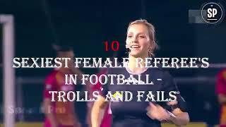Top 10 Sexiest Female Referee's in Football | Trolls and Fails | Fernanda Colombo
