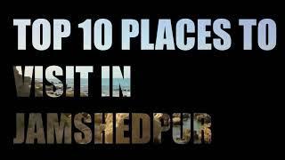Top 10 Place To Visit In JAMSHEDPUR || JHARKHAND TOURISM || JAMSHEDPUR TOURISM ||