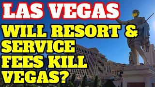 Las Vegas News - Will Resort and Service Fees Kill Vegas?