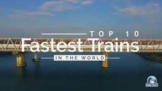 Top 10 fastest Trains in the Word