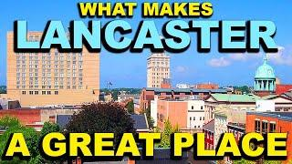LANCASTER, PENNSYLVANIA  Top 10 - What makes this a GREAT place!