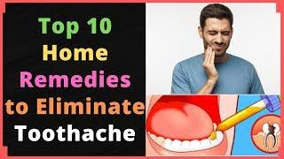 Top 10 Home Remedies to Eliminate Toothache