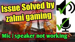 Mic / speaker not working issue solved | Pubg ban | Zalmi gaming
