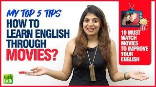 Top 5 Tips - How To Learn English Through Movies | Improve Your English Faster | Speak Fluently