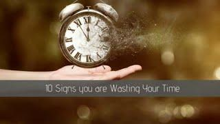 TOP 10 - TIME WASTERS to stop doing right now. YOU ARE NOT WASTING TIME ONLY ON TV/MOBILE.