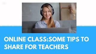 ONLINE CLASS:TOP 10 TIPS FOR  TEACHERS