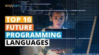 Top 10 Future Programming Languages | Upcoming Programming Languages | Simplilearn