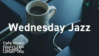 Wednesday Jazz: Cool Noon Coffee Break - Relaxing Mood Instrumental Music for Work, Read and Study