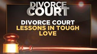 DIVORCE COURT'S TOP LESSONS IN TOUGH LOVE