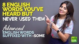 8 Advanced English Words You Never Use In Your Daily Conversations | Improve Your English Speaking