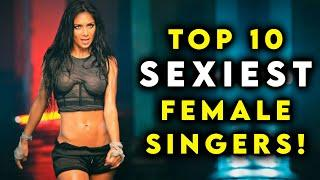 Top 10 SEXIEST FEMALE SINGERS In 2020! //Top10Fanatics