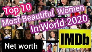 Top 10 most beautiful women  in World 2020   Net Worth 