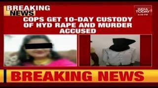 Hyderabad Rape-Murder Case: Police Gets 10-Day Custody Of Accused