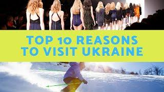 Top 10 Reasons to Visit Ukraine | How much beauty?