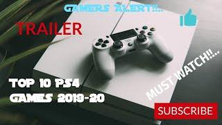 TRAILER : TOP 10 PS4 GAMES 2019-20. MUST WATCH TILL END!!...