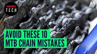 10 Common MTB Chain Maintenance Mistakes & How to Avoid Them
