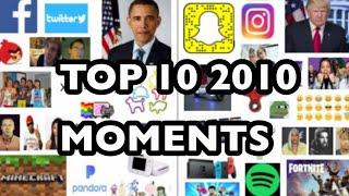 Top 10 2010 moments of all time