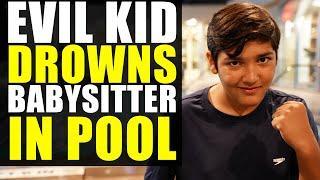 Evil Kid DROWNS BABYSITTER In Pool!!!! Leaves Her for Dead