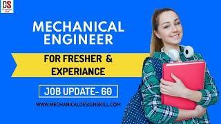 Job Update - 60 Fresher Mechanical Engineer | CAE jobs | Mechanical Design jobs