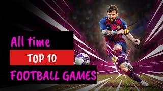 All Time top 10 football games / Android/ MR GAMER KIDO/