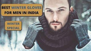 Best Winter Gloves For Men | Top 10 Winter Gloves For Men In India - Price, Review & Buying Guide