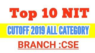 TOP 10 NIT CLOSING RANK FOR ALL CATEGORY STUDENTS JEE MAINS 2020 CUTOFF FOR NIT CSE BRANCH