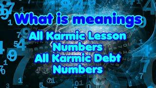 What is Meanings of all Karmic Lesson Numbers - Karmic Debt Numbers | Numerology Lesson 8