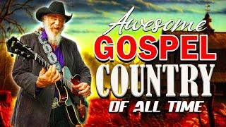 Beautiful Old Country Gospel Songs Of All Time With Lyrics - Awesome Classic Country Songs Playlist
