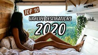 TOP 10 VAN LIFE DESTINATIONS | where to travel in 2020