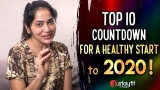 Top 10 Count Down for a Healthy Start to 2020 ! | Ramya